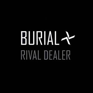 """""""Rival Dealer"""", Burial"""